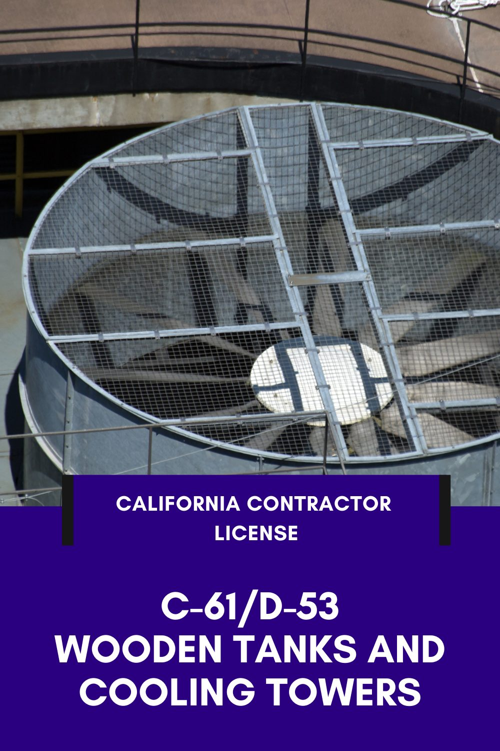what can you do with a C-61/D-53 wooden tanks contractor license in California